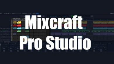 Photo of Mixcraft Pro Studio 9.0 Build 460, Crear mezclas de música, sonidos diferentes y añadir efectos de múltiples pistas de audio