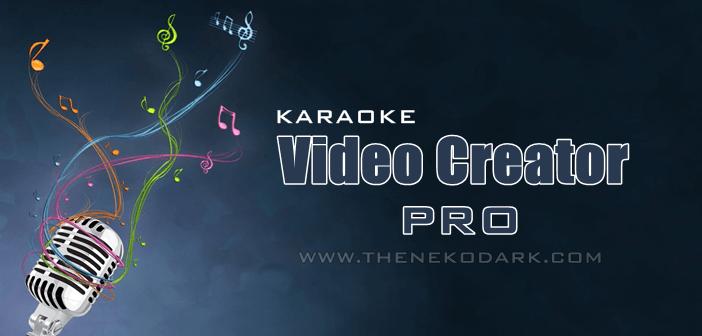 ▷ Karaoke Video Creator v2.4.11 Full [Crear Karaoke] (Español) [Mega]